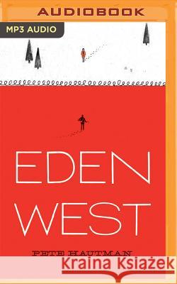 Eden West - audiobook Pete Hautman Todd Haberkorn 9781531888015