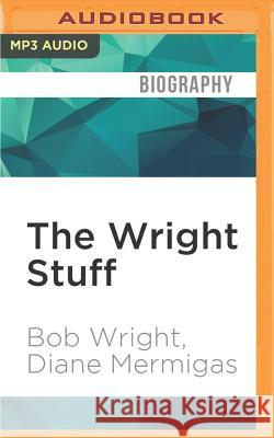 The Wright Stuff: From NBC to Autism Speaks - audiobook Bob Wright Diane Mermigas Kevin Pariseau 9781531889890
