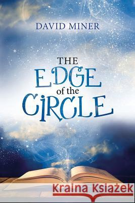 The Edge of the Circle David Miner 9781532064210