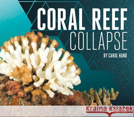 Coral Reef Collapse Carol Hand 9781532110214