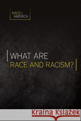 What Are Race and Racism? Sue Bradford Edwards 9781532110382 Essential Library