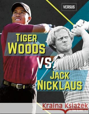 Tiger Woods vs. Jack Nicklaus Tom Glave 9781532113598