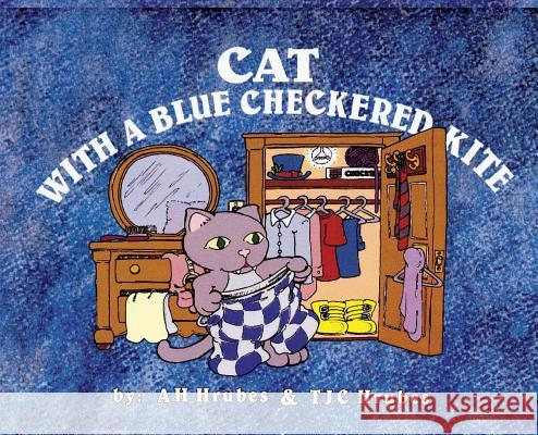 Cat with a Blue Checkered Kite A H Hrubes Tjc Hrubes  9781532316784 Thoniel Publications