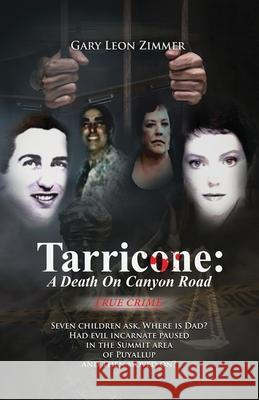 Tarricone: A Death on Canyon Road Gary Leon Zimmer Gary Zimmer 9781532378102