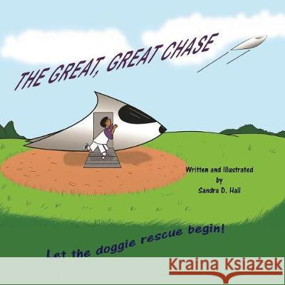 The Great, Great Chase Sandra D. Hall 9781532392641