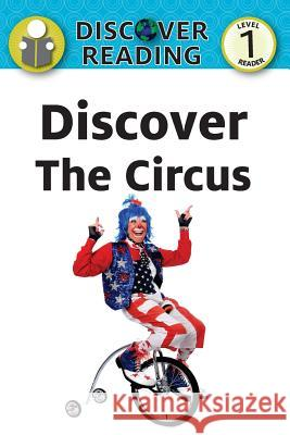 Discover the Circus: Level 1 Reader Amanda Trane 9781532402692