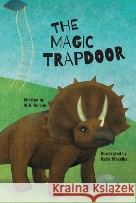 The Magic Trapdoor M. R. Nelson Katie Mazeika 9781532408229
