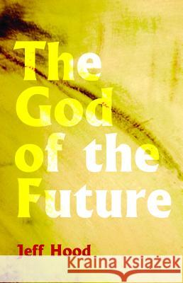 The God of the Future Jeff Hood 9781532633560