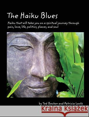 The Haiku Blues Ted L. Becker Patricia Lantz 9781532636493