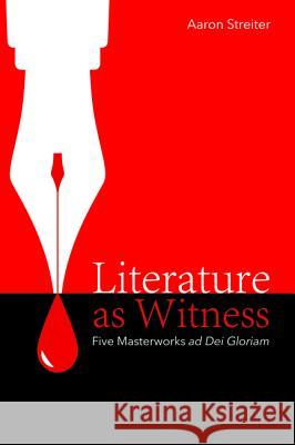 Literature as Witness Aaron Streiter 9781532651755