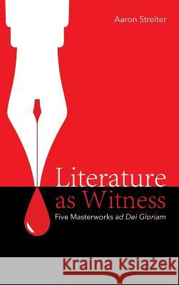 Literature as Witness Aaron Streiter 9781532651762