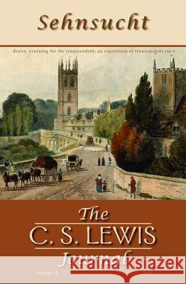 Sehnsucht: The C. S. Lewis Journal Bruce R. Johnson 9781532674587