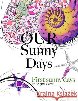 Our Sunny Days: First Sunny Days Brigitte/B Carre/C 9781532702693