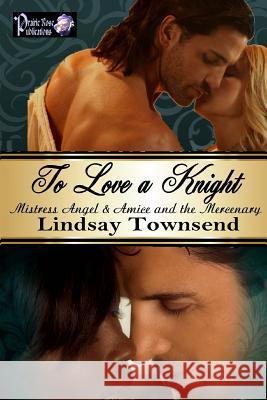 To Love a Knight Lindsay Townsend 9781532719691