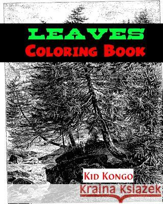 Leaves Coloring Book Kid Kongo 9781532739057