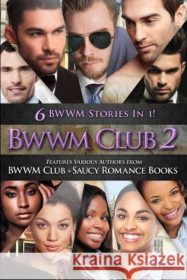 Bwwm Club 2: 6 Top Selling Bwwm Romance Stories Bundle in 1 J. a. Fielding Erica a. Davis Vanessa Brown 9781532770302 Createspace Independent Publishing Platform
