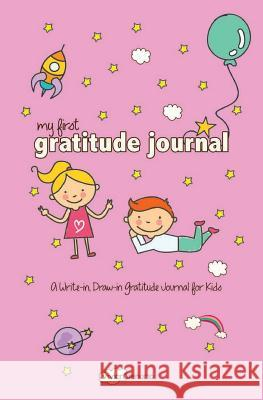 My First Gratitude Journal: A Write-In, Draw-In Gratitude Journal for Kids Vivian Tenorio 9781532781025