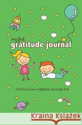 My First Gratitude Journal: A Write-In, Draw-In Gratitude Journal for Kids Vivian Tenorio 9781532781209
