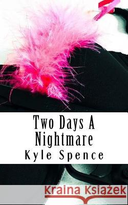 Two Days a Nightmare: A Novella Kyle T. Spence 9781532790522