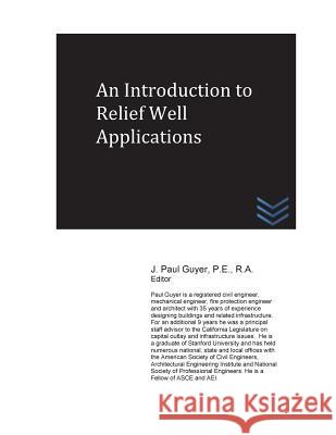 An Introduction to Relief Well Applications J. Paul Guyer 9781532792960