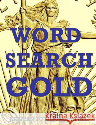 Word Search Gold: 150 27x27 Puzzles Kalman Tot 9781532803277