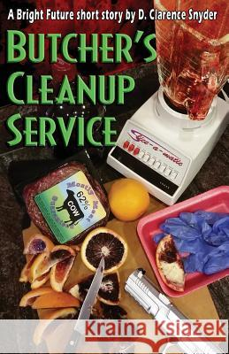 Butcher's Cleanup Service D. Clarence Snyder 9781532809729