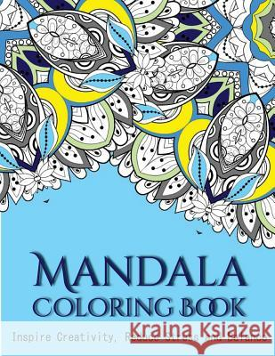 The Mandala Coloring Book: Inspire Creativity, Reduce Stress, and Balance with 30 Mandala Coloring Pages V. Art 9781532865022