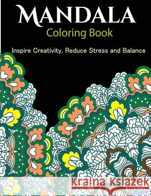 The Mandala Coloring Book: Inspire Creativity, Reduce Stress, and Balance with 30 Mandala Coloring Pages V. Art 9781532865312