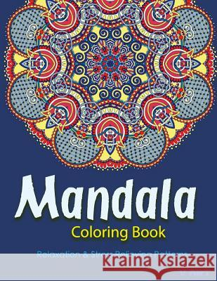 The Mandala Coloring Book: Inspire Creativity, Reduce Stress, and Balance with 30 Mandala Coloring Pages V. Art 9781532865930