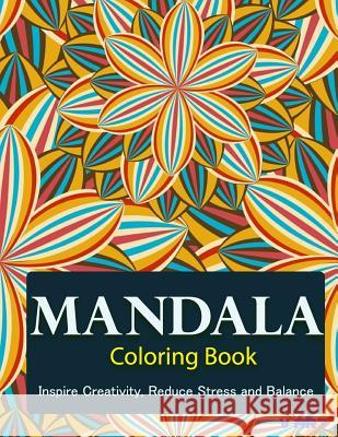 The Mandala Coloring Book: Inspire Creativity, Reduce Stress, and Balance with 30 Mandala Coloring Pages V. Art 9781532866067