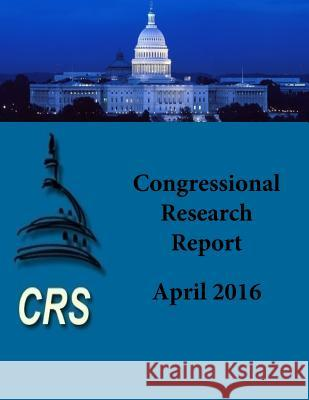 Congressional Research Report: April 2016 Penny Hill Press 9781532942129