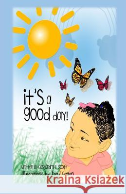 It's a Good Day!: Paperback Edition - The First of Bailey's Books Dr Cassandra E. Scott 9781532954337