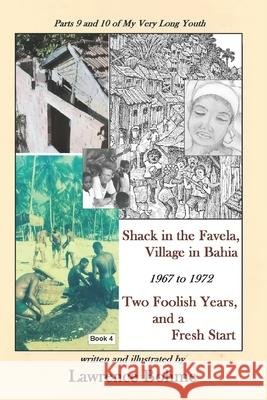 Shack in the Favela, Village in Bahia: Parts 9 and 10 of Lawrence's Memoir