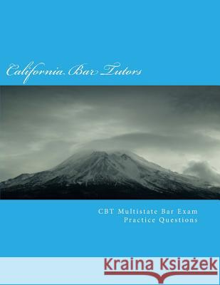CBT Multistate Bar Exam (MBE) Practice Questions California Ba 9781533015150