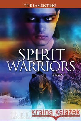 Spirit Warriors: The Lamenting D. E. L. Connor 9781533088499