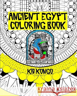 Ancient Egypt Coloring Book Kid Kongo 9781533098757 Createspace Independent Publishing Platform