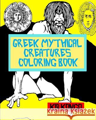 Greek Mythical Creatures Coloring Book Kid Kongo 9781533100672 Createspace Independent Publishing Platform