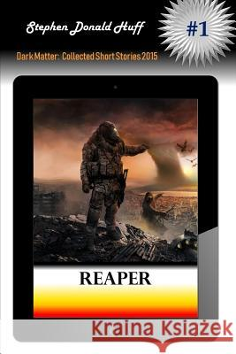 Reaper Stephen Donald Huf 9781533103444 Createspace Independent Publishing Platform