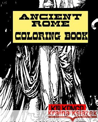 Ancient Rome Coloring Book Kid Kongo 9781533105370 Createspace Independent Publishing Platform