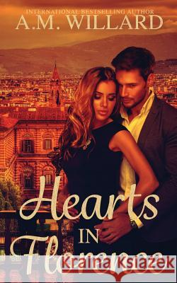 Hearts in Florence A. M. Willard 9781533125507