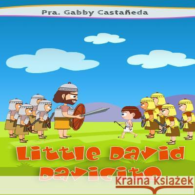 Little David - Davicito: God Is with You - Dios Esta Contigo Gabby Castaneda 9781533148049