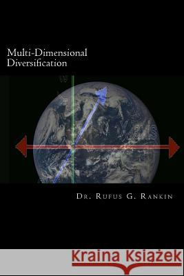 Multi-Dimensional Diversification: Improving Portfolio Selection Using Principal Component Analysis Dr Rufus G. Rankin 9781533178503
