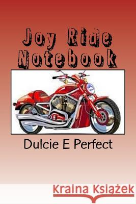 Joy Ride: Notebook MS Dulcie Elaine Perfect 9781533188120