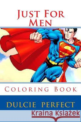 Just for Men: Coloring Book MS Dulcie Elaine Perfect 9781533208453