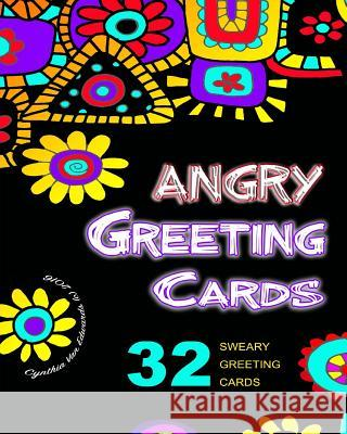 The Adult Coloring Book of Angry Swear Word Greeting Cards: Swear Word Coloring Book Pages You Can Color, Cut, Fold & Send! (Adult Coloring Books, Swe Cynthia Van Edwards 9781533236913