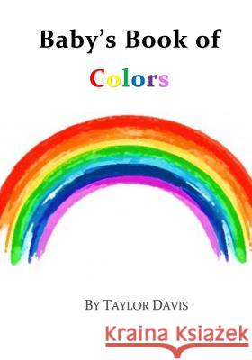 Baby's Book of Colors: - English Taylor Davis 9781533263308
