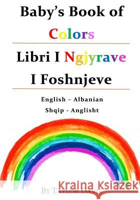 Baby's Book of Colors: English/Albanian Taylor Davis-Hornibrook 9781533278029