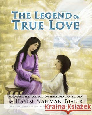 The Legend of True Love: According the Inspiring Tale
