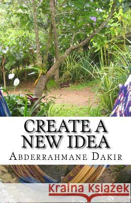 Create A New Idea Abderrahmane Dakir 9781533322050