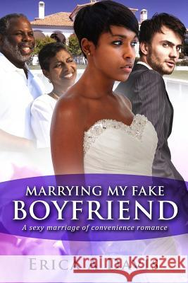 Marrying My Fake Boyfriend: A Billionaire Marriage of Convenience Romance Erica a. Davis 9781533455345 Createspace Independent Publishing Platform